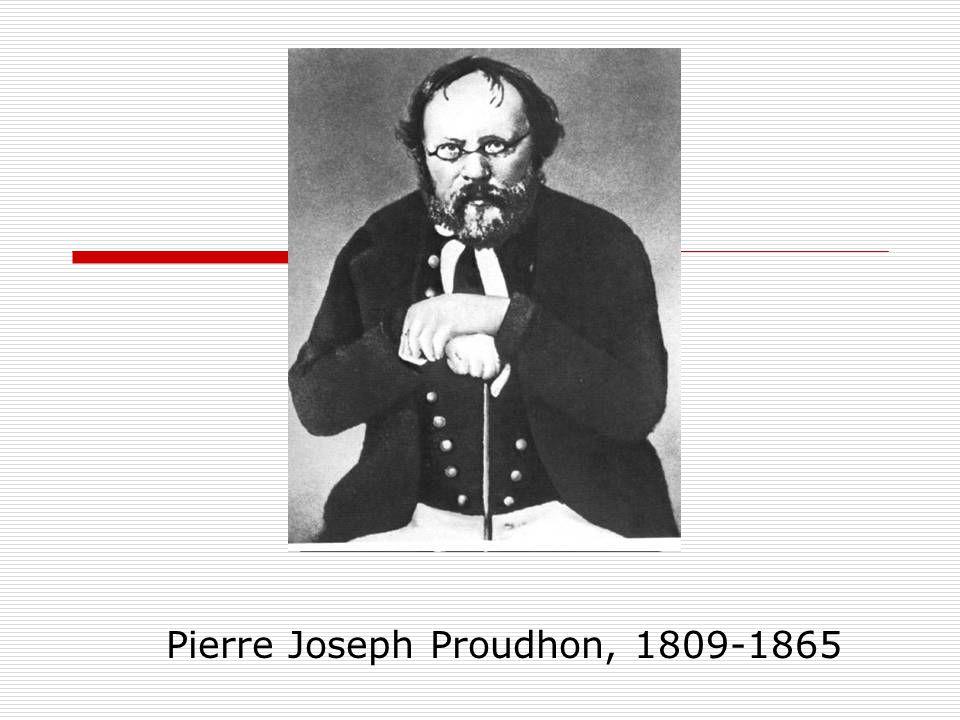 Proudhon Pierre Joseph Proudhon, 1809-1865