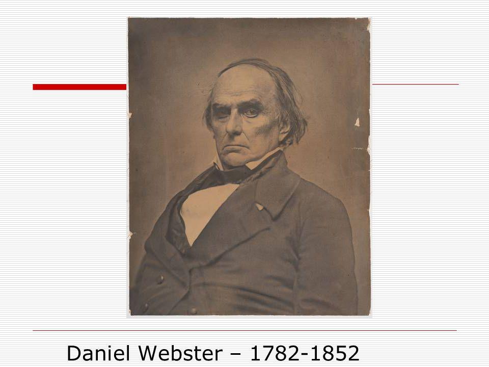 Daniel Webster – 1782-1852
