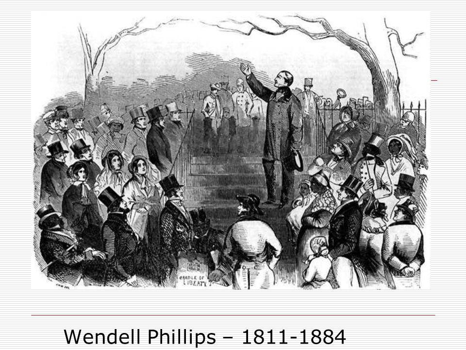 Wendell Phillips – 1811-1884