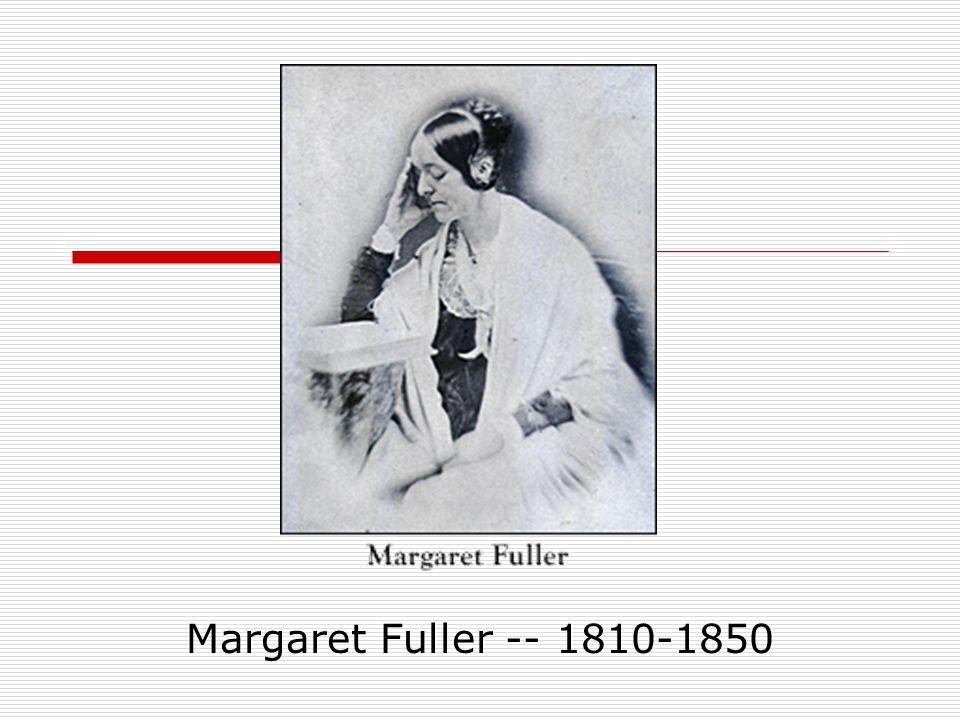 Margaret Fuller -- 1810-1850