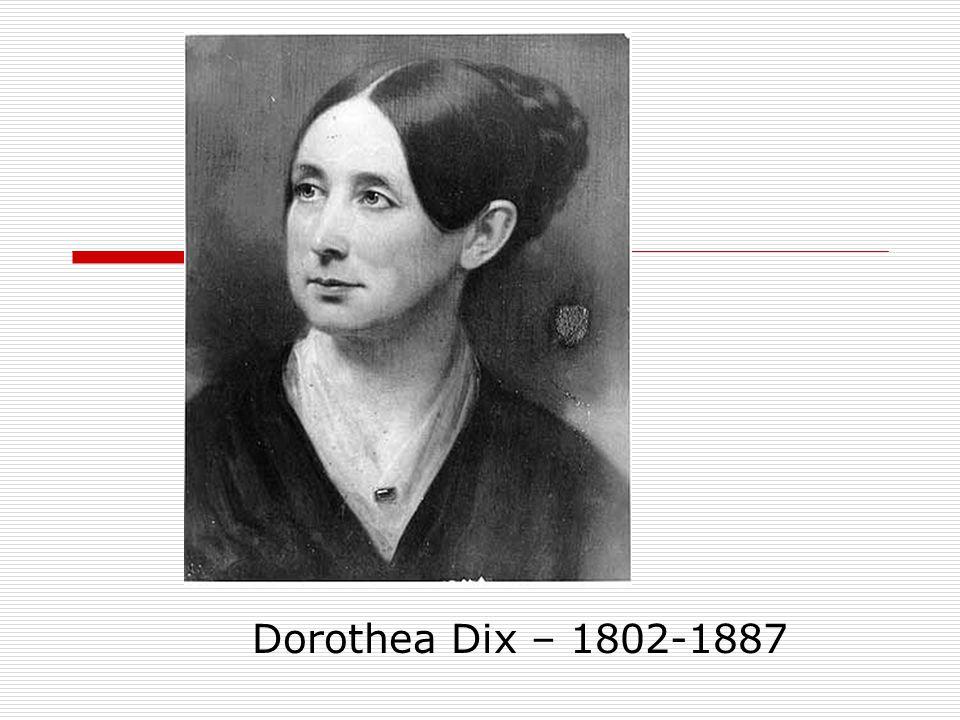 Dorothea Dix – 1802-1887