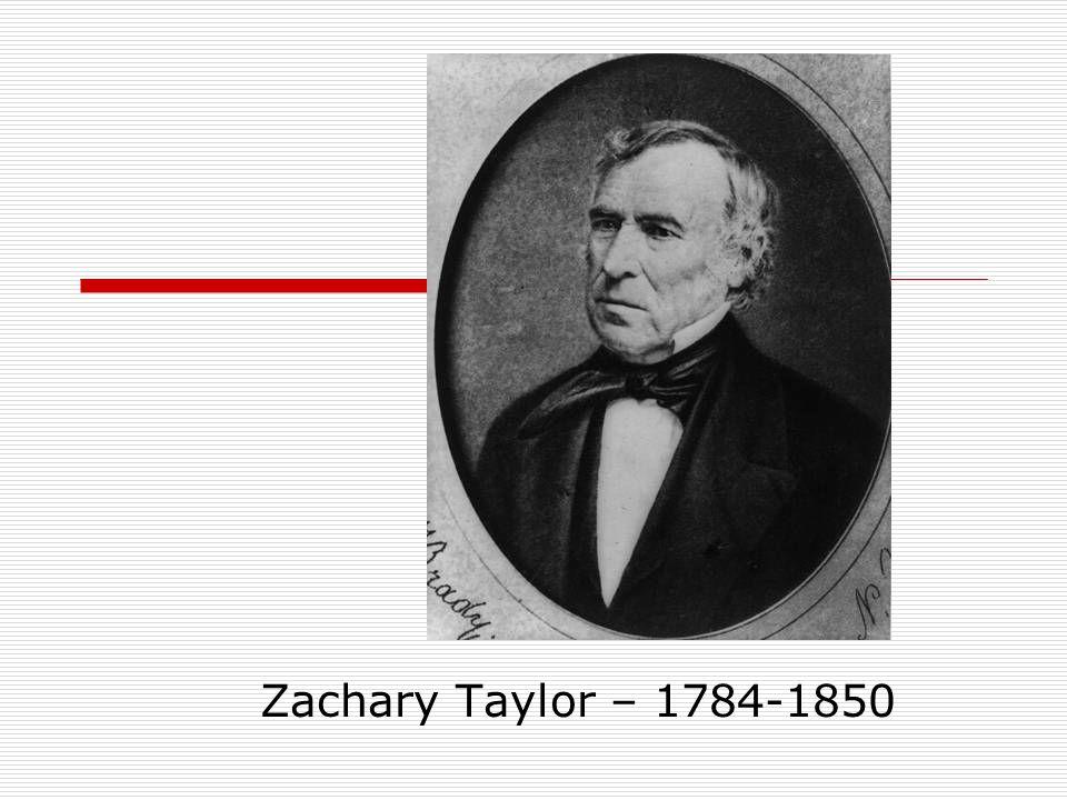 Zachary Taylor – 1784-1850