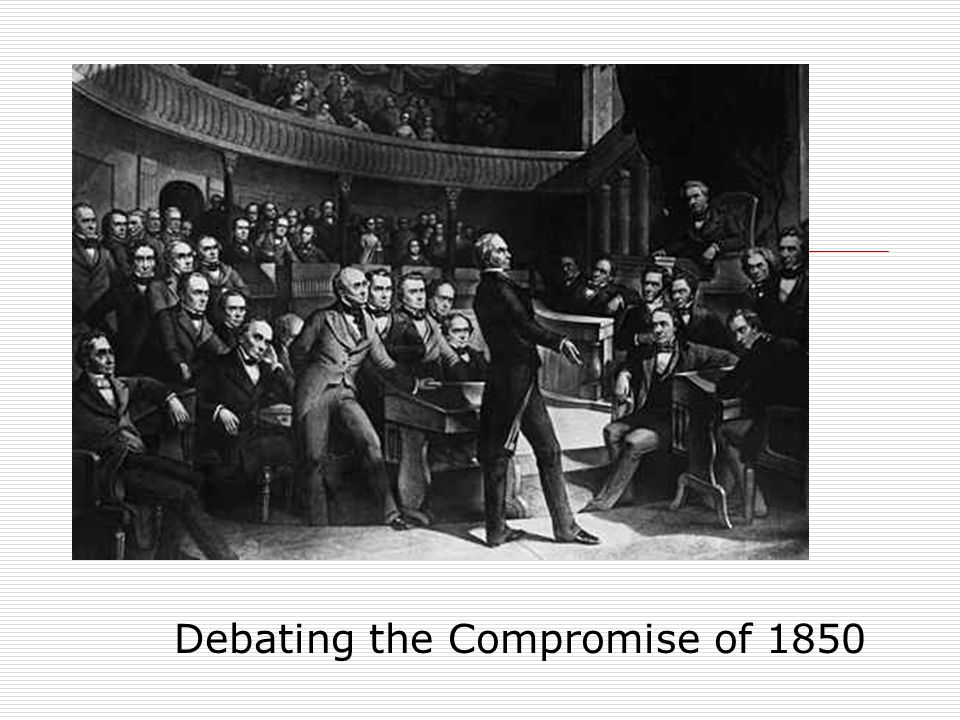 Debating the Compromise of 1850