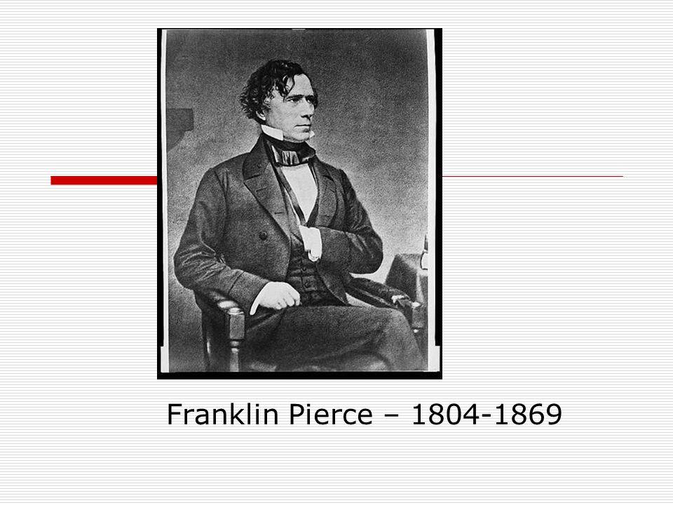 Franklin Pierce – 1804-1869