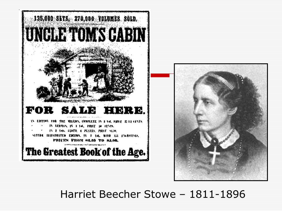 Harriet Beecher Stowe – 1811-1896