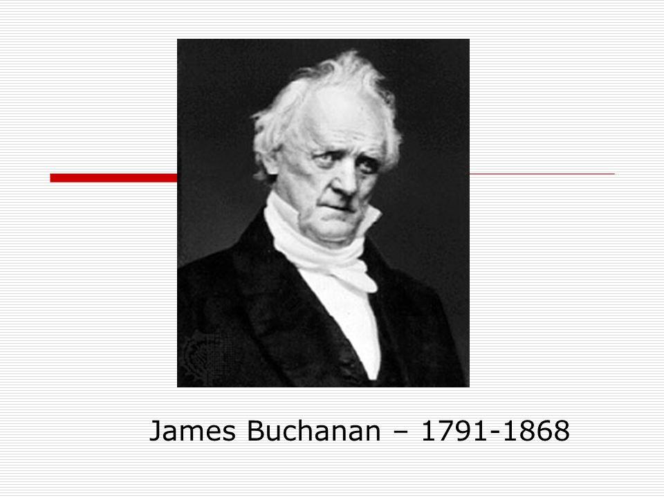 James Buchanan – 1791-1868