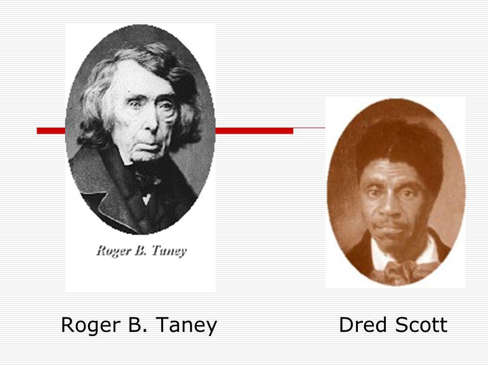Roger B. Taney Dred Scott