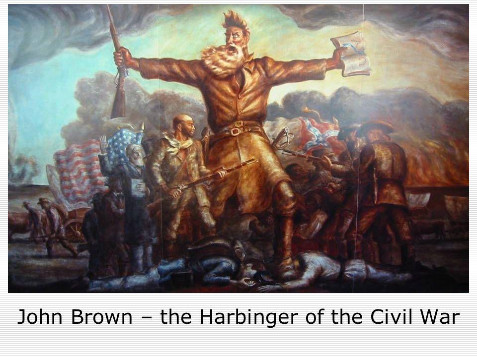John Brown – the Harbinger of the Civil War