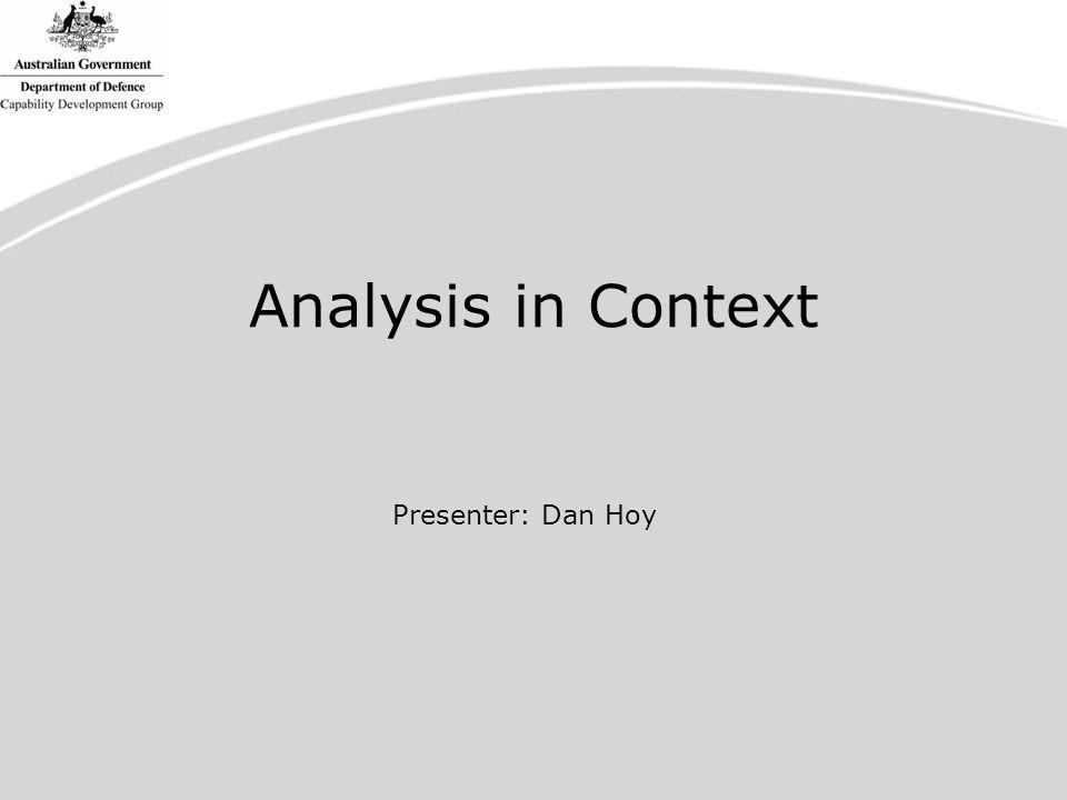 Analysis in Context Presenter: Dan Hoy