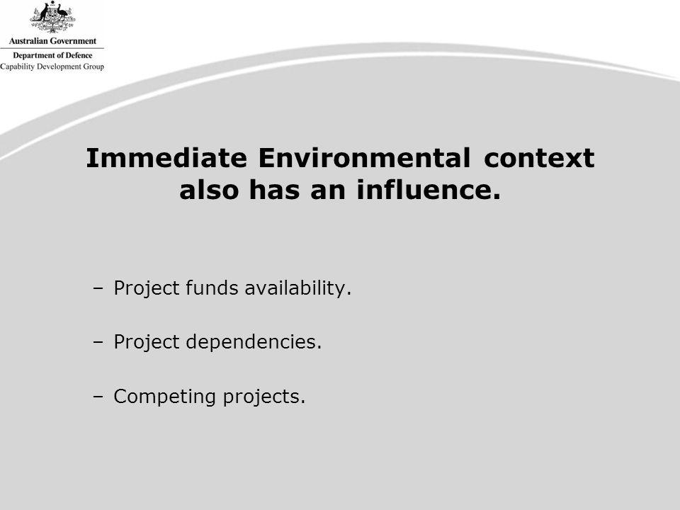 Immediate Environmental context also has an influence.