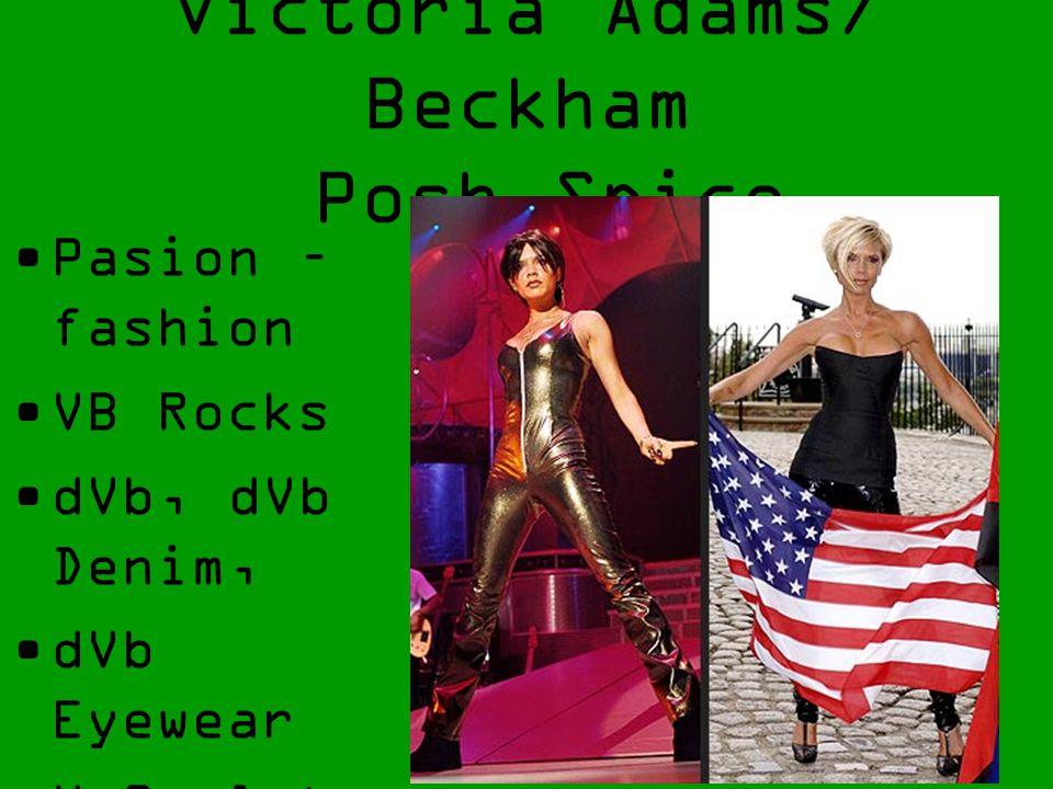 Victoria Adams/ Beckham Posh Spice Pasion – fashion VB Rocks dVb, dVb Denim, dVb Eyewear V-Sculpt http://img2.timeinc.net/people/i/2007/gallery/spiceg
