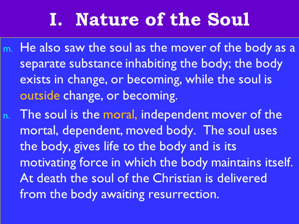 11 I. Nature of the Soul m.