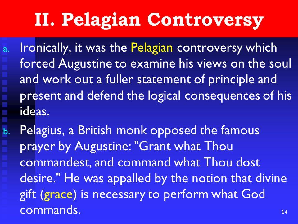 14 II. Pelagian Controversy a.
