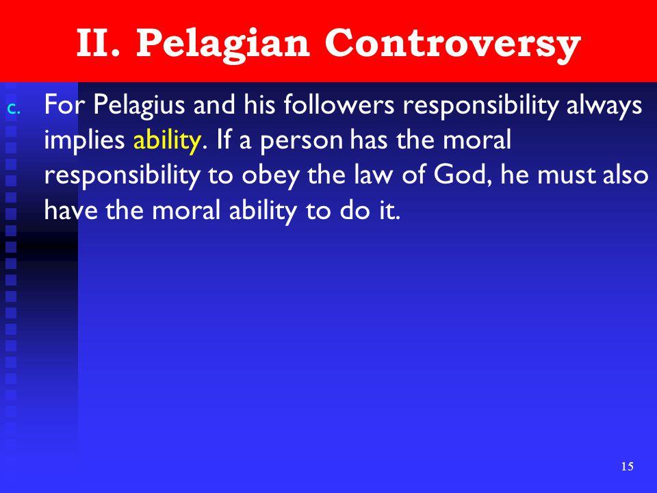 15 II. Pelagian Controversy c.