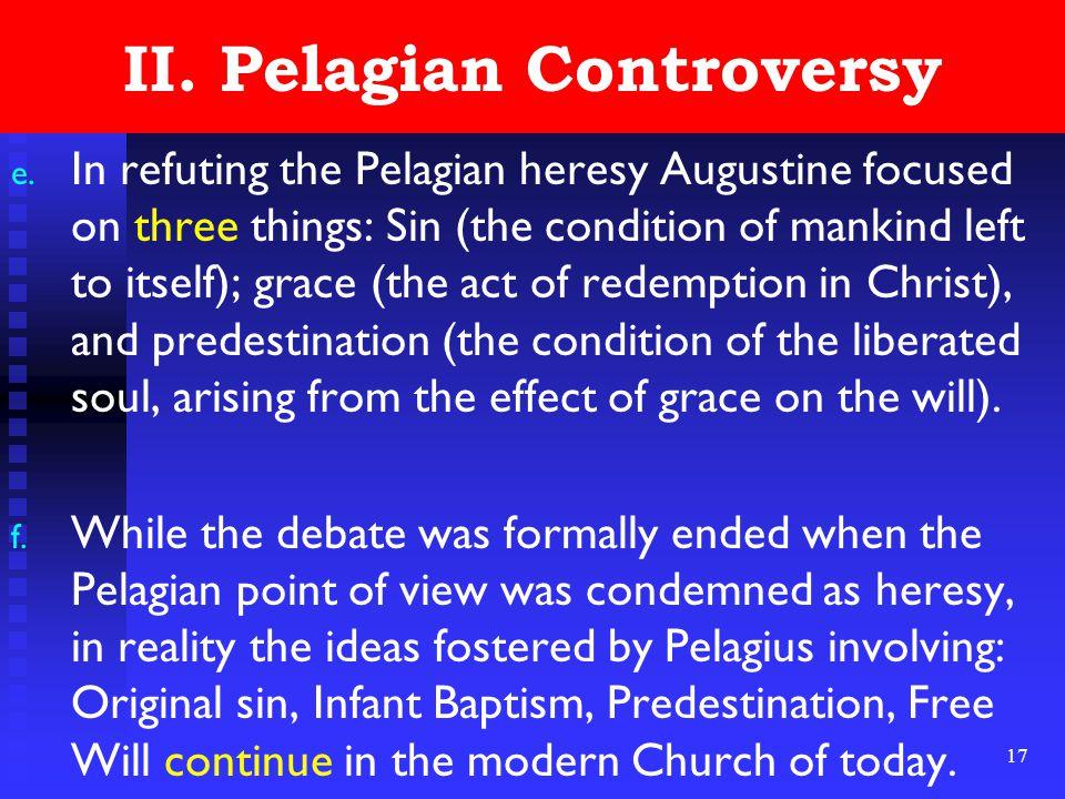 17 II. Pelagian Controversy e.