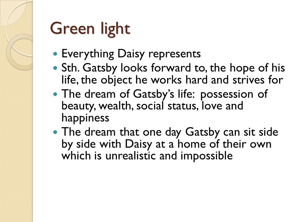 Green light Everything Daisy represents Sth.
