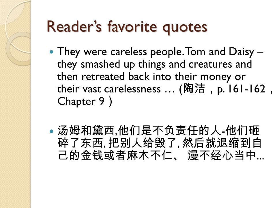 Reader's favorite quotes They were careless people.