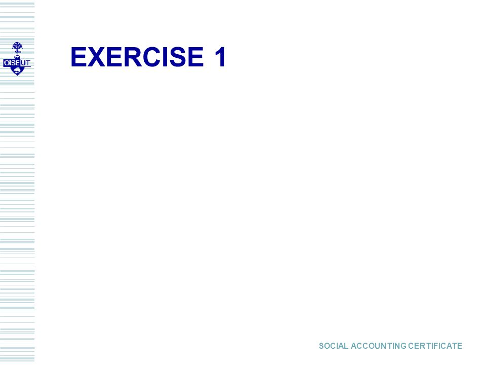 SOCIAL ACCOUNTING CERTIFICATE EXERCISE 1