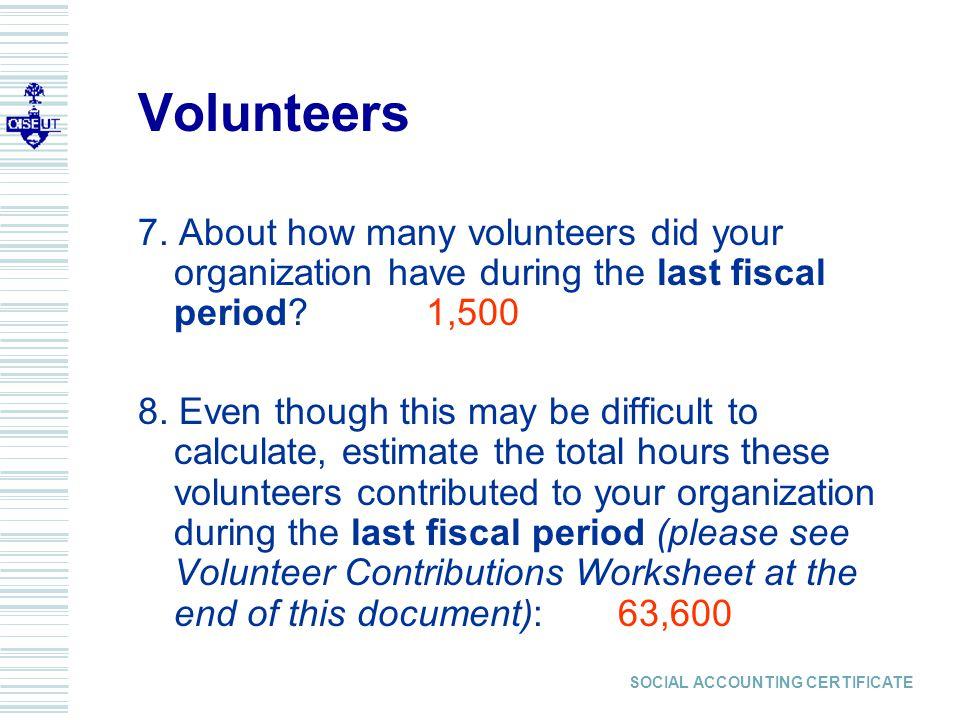 SOCIAL ACCOUNTING CERTIFICATE Volunteers 7.