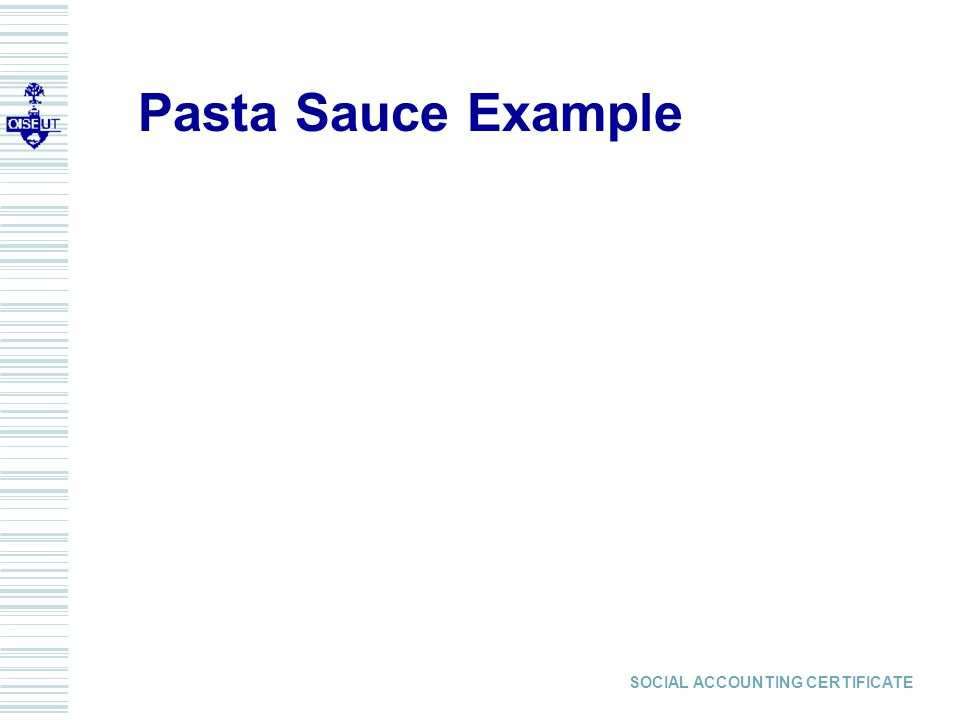 SOCIAL ACCOUNTING CERTIFICATE Pasta Sauce Example