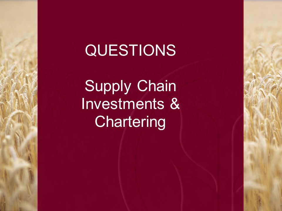 QUESTIONS Supply Chain Investments & Chartering