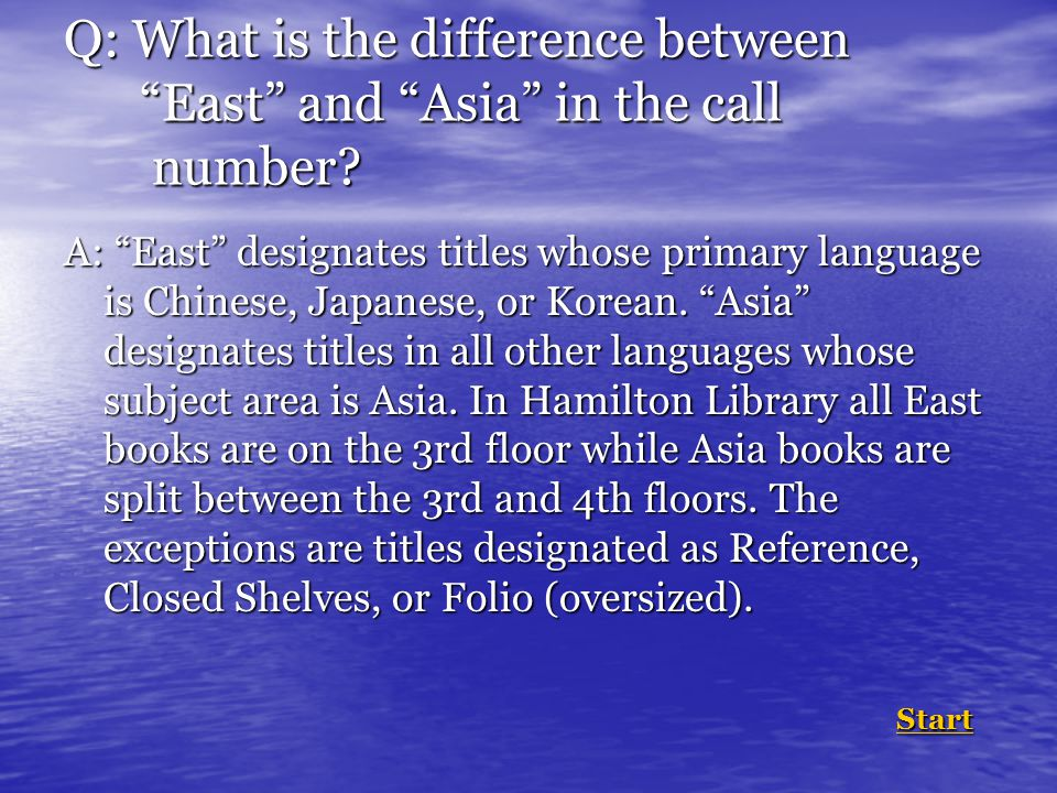 Q: What is the difference between East and Asia in the call number.