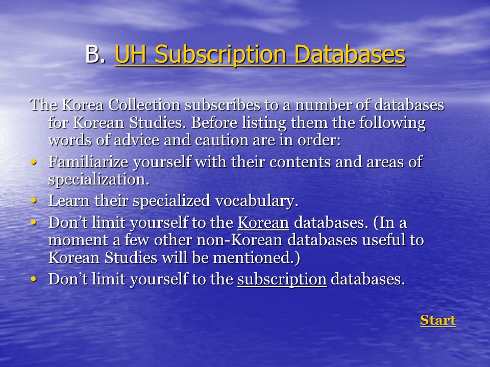 B. UH Subscription Databases UH Subscription DatabasesUH Subscription Databases The Korea Collection subscribes to a number of databases for Korean St