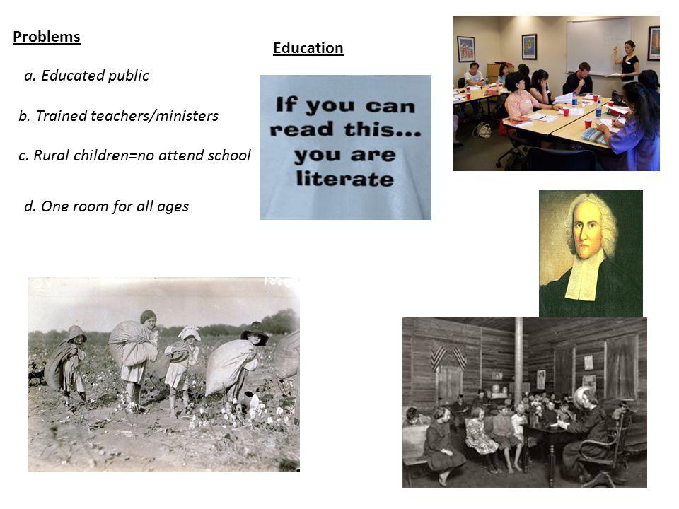 Improvements a.Trained teachers b.Double salary c.