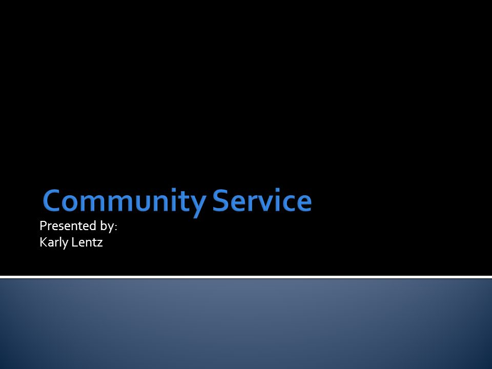  Community service is defined as services volunteered by individuals or an organization to benefit a community or its institutions http://www.thefreedictionary.com/community+ser vice