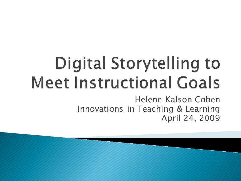 Helene Kalson Cohen Innovations in Teaching & Learning April 24, 2009