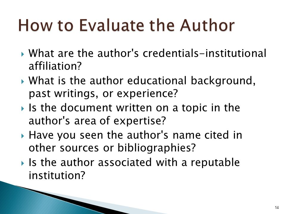  What are the author's credentials-institutional affiliation?  What is the author educational background, past writings, or experience?  Is the doc