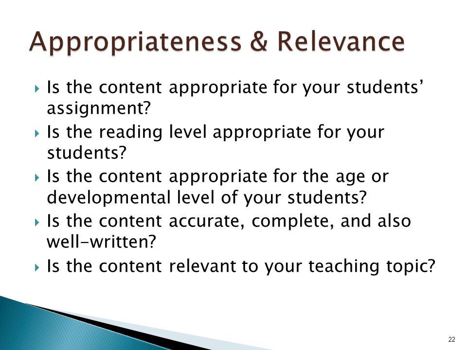  Is the content appropriate for your students' assignment.