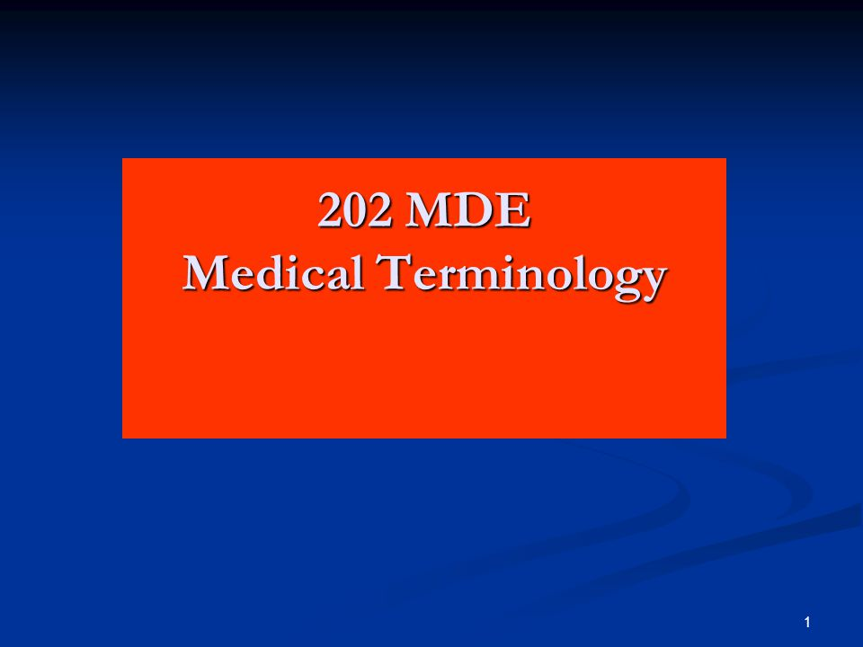 1 202 MDE Medical Terminology