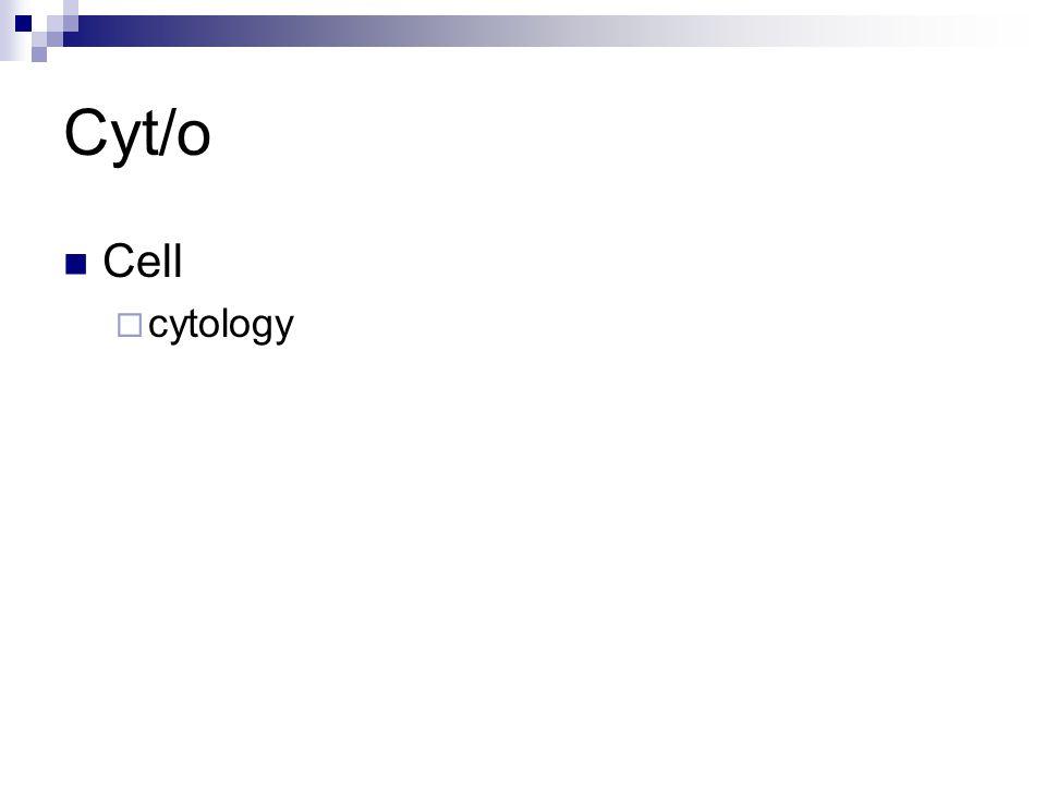 Cyt/o Cell  cytology