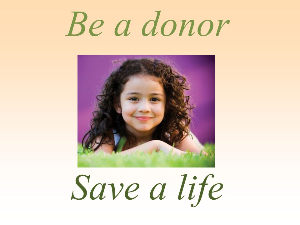 Save a life Be a donor