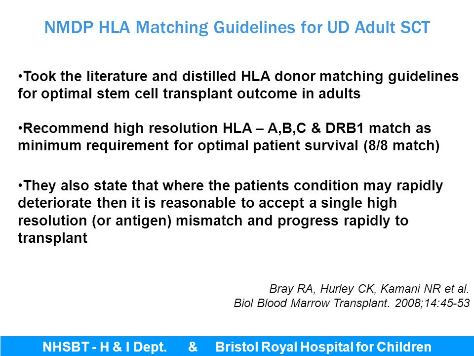 NMDP HLA Matching Guidelines for UD Adult SCT Took the literature and distilled HLA donor matching guidelines for optimal stem cell transplant outcome
