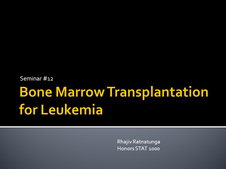  Bone marrow transplantation is one of the most common treatments for acute leukemia.