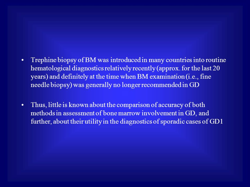 Trephine biopsy of BM was introduced in many countries into routine hematological diagnostics relatively recently (approx. for the last 20 years) and