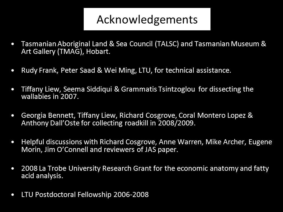 Acknowledgements Tasmanian Aboriginal Land & Sea Council (TALSC) and Tasmanian Museum & Art Gallery (TMAG), Hobart. Rudy Frank, Peter Saad & Wei Ming,