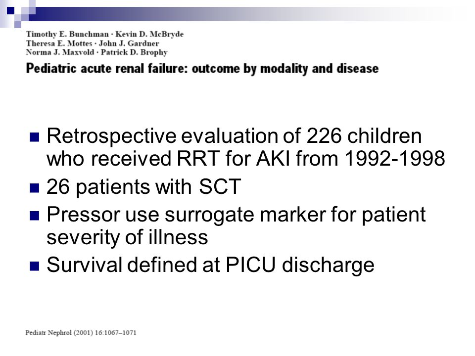 Retrospective evaluation of 226 children who received RRT for AKI from 1992-1998 26 patients with SCT Pressor use surrogate marker for patient severit