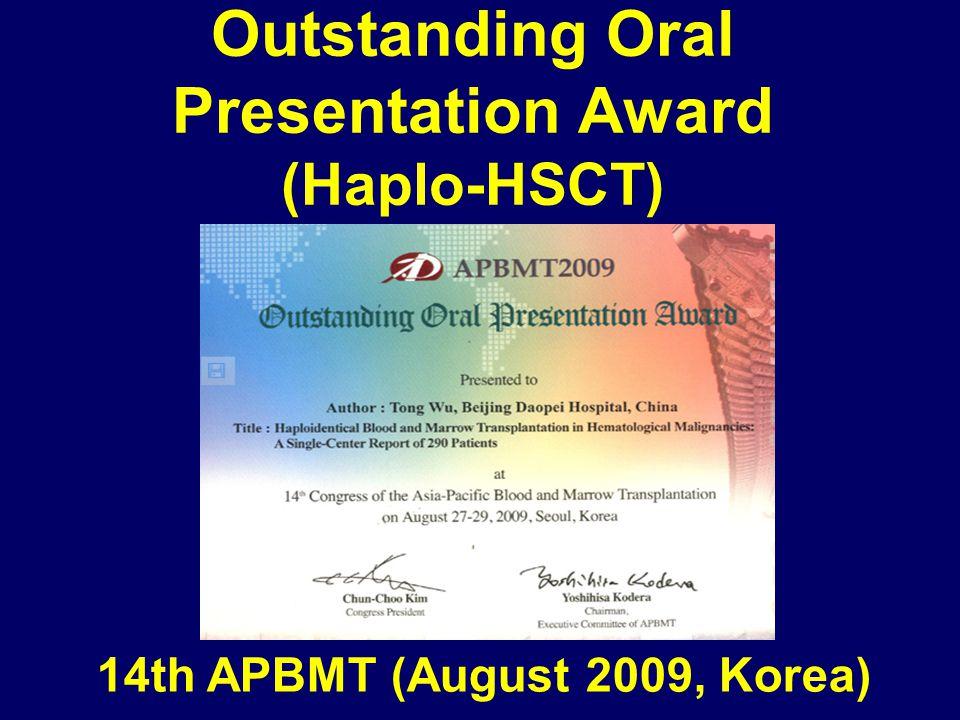 Outstanding Oral Presentation Award (Haplo-HSCT) 14th APBMT (August 2009, Korea)