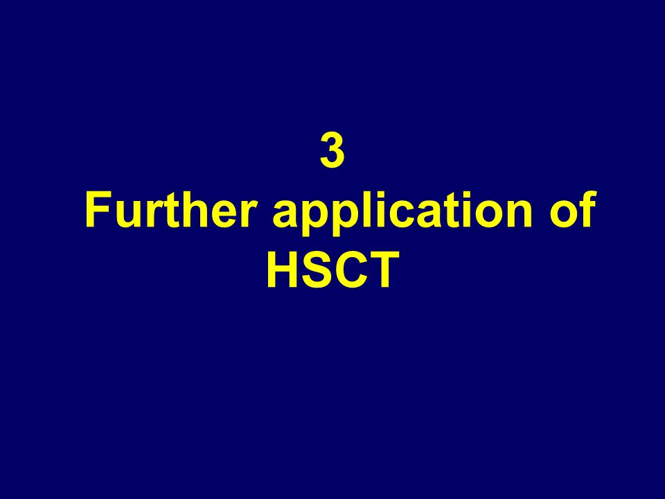 3 Further application of HSCT