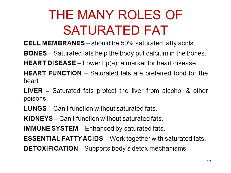 THE MANY ROLES OF SATURATED FAT CELL MEMBRANES – should be 50% saturated fatty acids.
