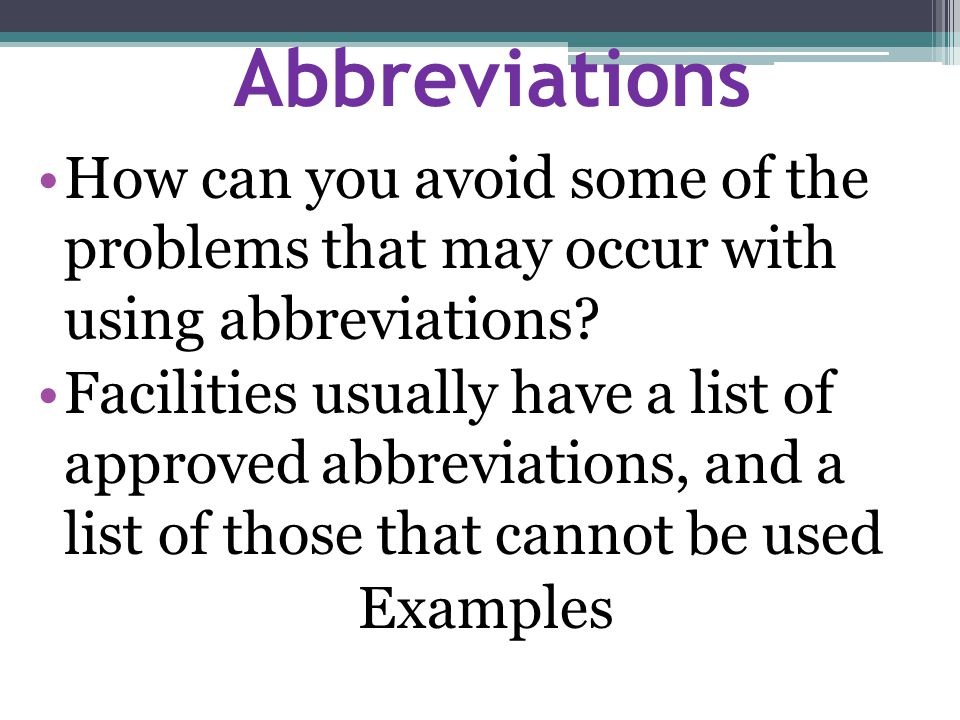 Abbreviations How can you avoid some of the problems that may occur with using abbreviations.