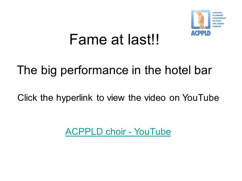Fame at last!! The big performance in the hotel bar Click the hyperlink to view the video on YouTube ACPPLD choir - YouTube