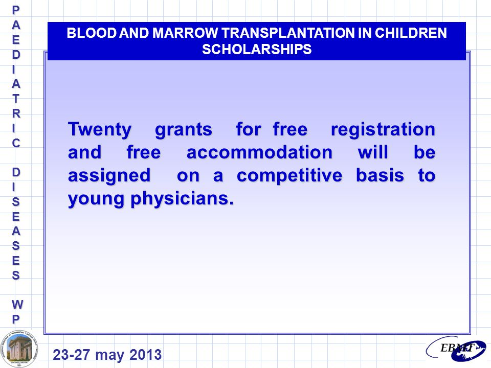 Twenty grants for free registration and free accommodation will be assigned on a competitive basis to young physicians.
