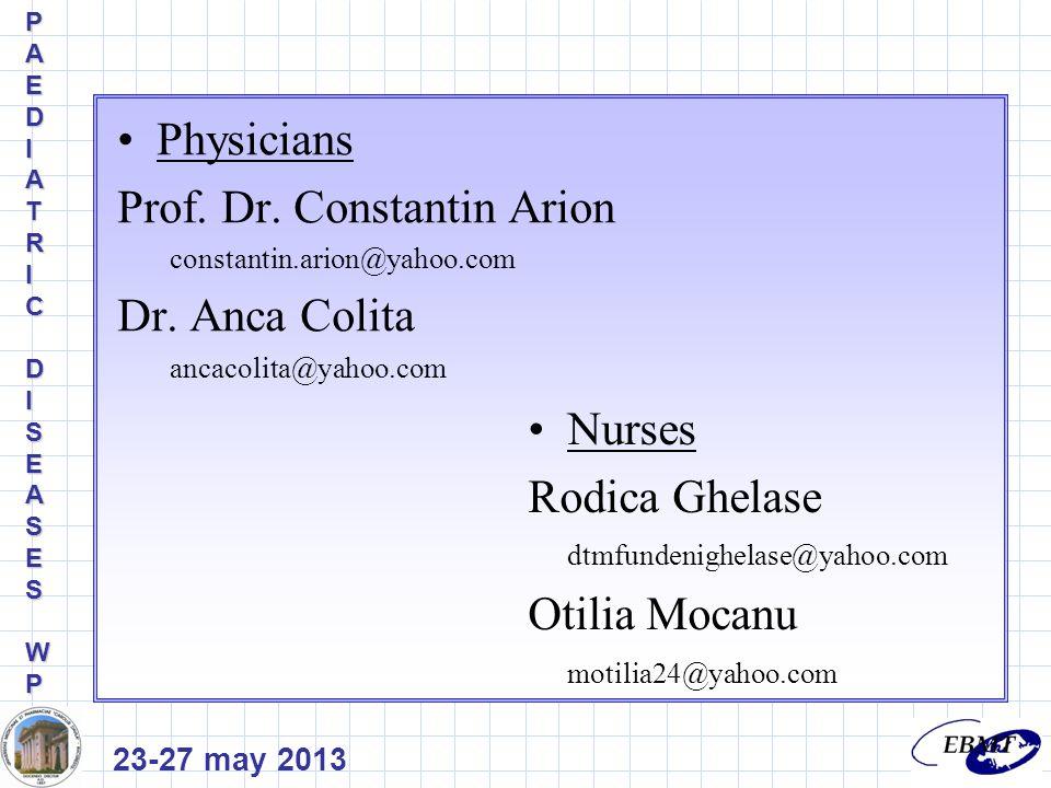 23-27 may 2013 PAEDIPAEDIATRICATRICDIDISEASESSEASESWPWPPAEDIPAEDIATRICATRICDIDISEASESSEASESWPWP Physicians Prof.