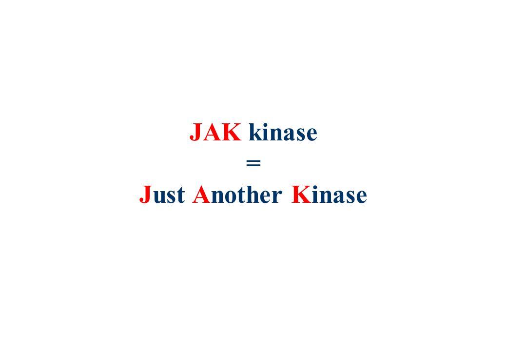 JAK kinase = Just Another Kinase