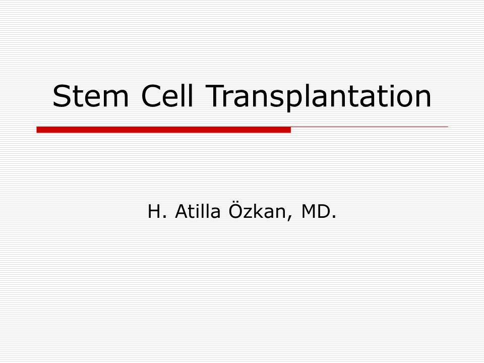 Otolog Hematopoetik Kök Hücre nakli endikasyonları  Malign hastalıklar: AML, HL, NHL, KLL Myeloma, Germ hücreli tümör, nöroblastoma, medullablastoma  Malign hastalıklar dışı: Otoimmün hastalıklar, Amiloidozis