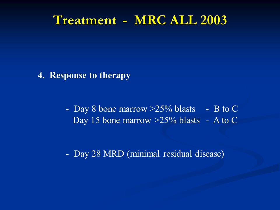 Treatment - MRC ALL 2003 4.
